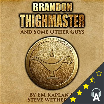 Brandon Thighmaster and Some Other Guys : An Authors and Dragons Tale
