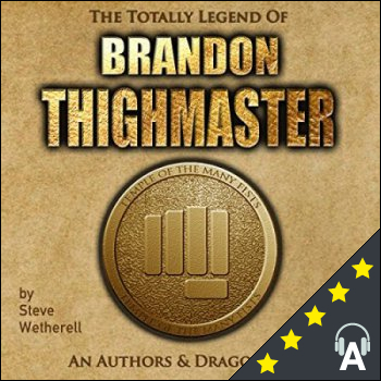 The Totally Legend of Brandon Thighmaster : An Authors and Dragons Tale