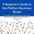 A Beginners Guide to the Platform Business Model