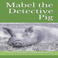 Mabel the Detective Pig