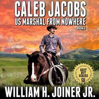Caleb Jacobs: U.S. Marshal From Nowhere