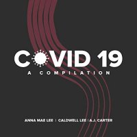 Anna Mae Lee Is My Name : COVID 19: A Compilation