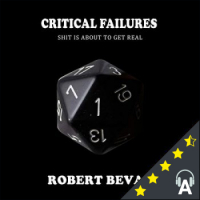 Critical Failures : Shit is About to Get Real