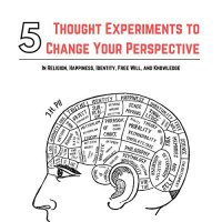 5 Thought Experiments to Change Your Perspective : Short Witty Stories to Open Your Mind